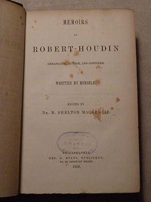 Memoirs of Robert-Houdin: Ambassador, Author, and Conjurer: Robert-Houdin