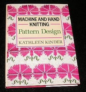 Machine and Hand Knitting Pattern Design: Kathleen Kinder