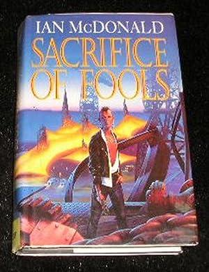 Sacrifice of Fools: Ian Mcdonald
