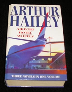 Airport. Hotel. Wheels: Arthur Hailey