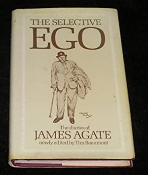 The Selective Ego the Diaries of James Agate