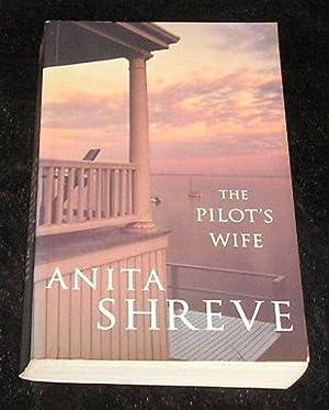 The Pilot's Wife: Anita Shreve