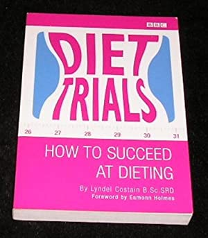 Diet Trials How to Succeed at Dieting