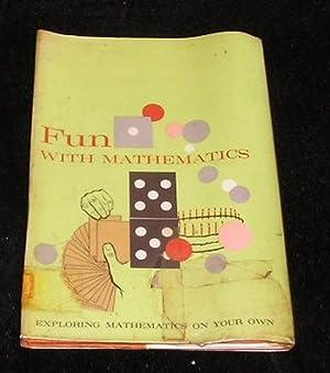 Exploring Mathematics on Your Own: Fun with: William H Glenn