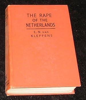 The Rape of the Netherlands: E N Van