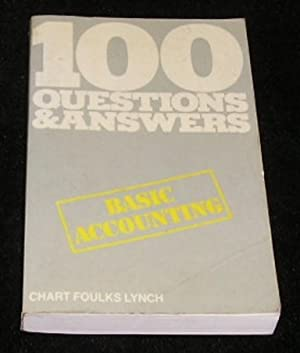 100 Questions and Answers Basic Accounting: Chart Foulks Lynch