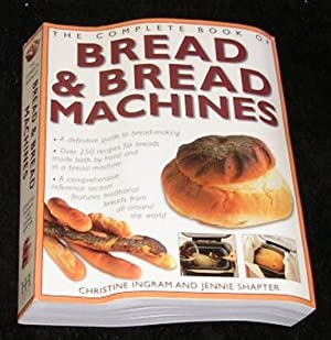 The Complete Book of Bread & Bread MacHines
