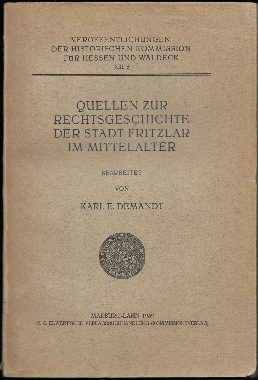 Quellen zur Rechtsgeschichte der Stadt Fritzlar im: DEMANDT, Karl E.