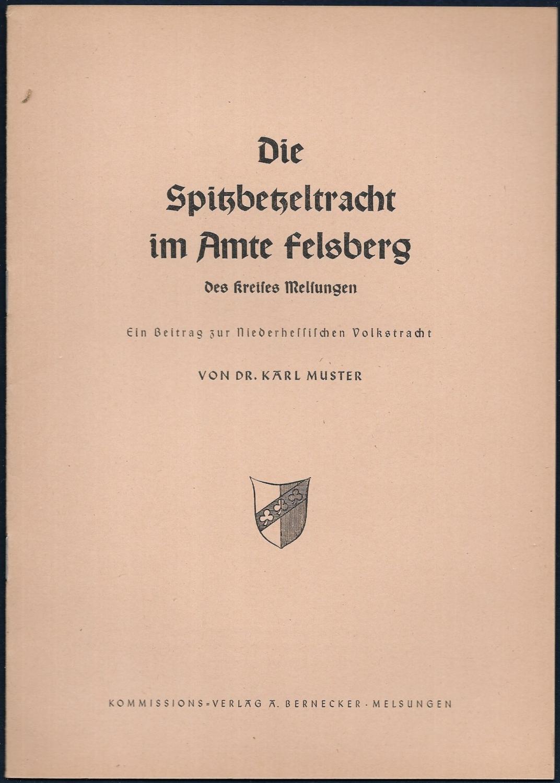 Die Spitzbetzeltracht im Amte Felsberg des Kreises: MUSTER, Karl: