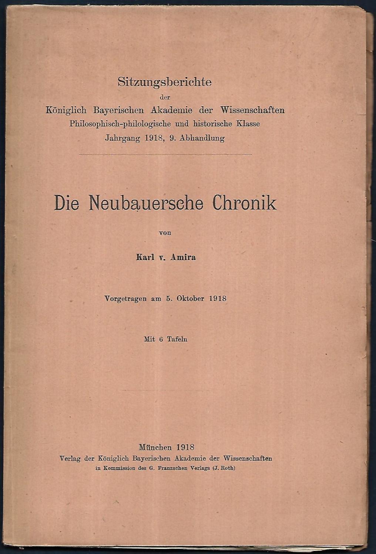 Die Neubauersche Chronik. Vorgetragen am 5.Oktober 1918.: AMIRA, Karl von: