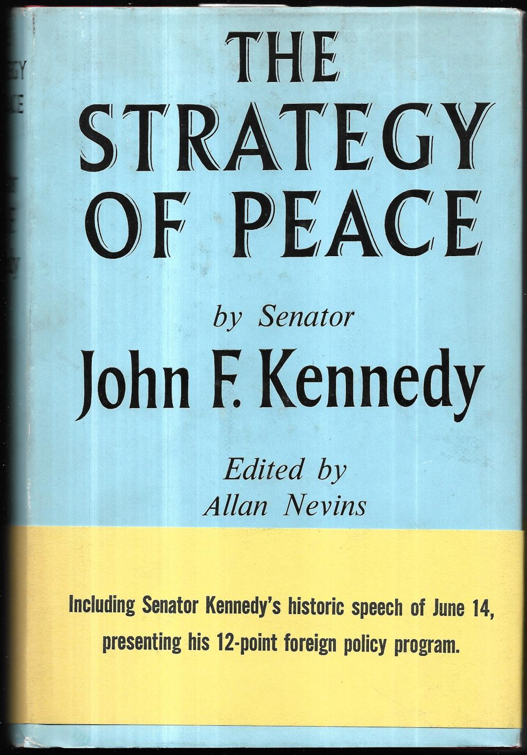 The Strategy of Peace. Edited by Allan: KENNEDY, John F[itzgerald]: