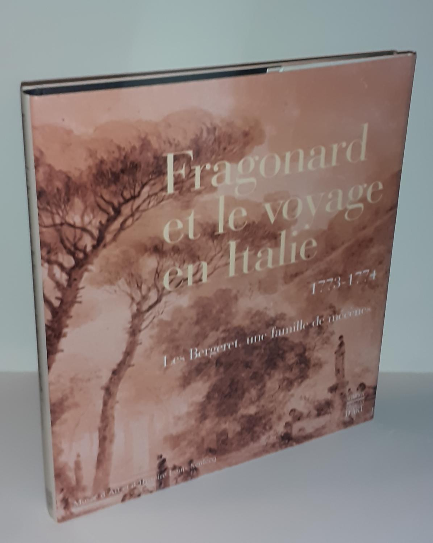 Fragonard et le voyage en Italie 1773-1774.: FRAGONARD, Jean Honoré