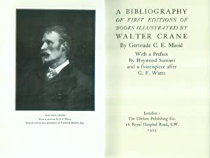 A Bibliography of First Editions of Books Illustrated by Walter Crane. With a Preface by Heywood ...