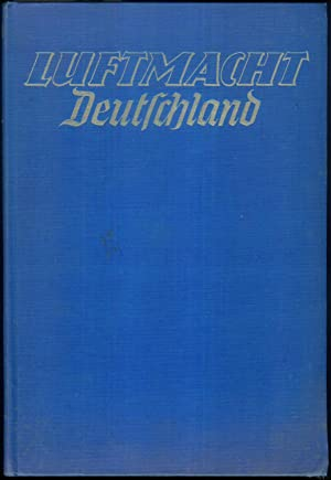 Luftmacht Deutschland. Luftwaffe - Industrie - Luftfahrt.: BONGARTZ, Heinz: