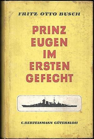 """Prinz Eugen"""" im ersten Gefecht.: BUSCH, Otto:"""