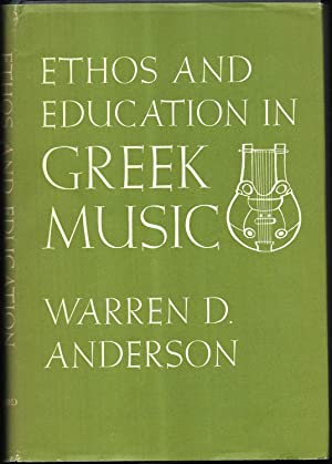 Ethos and Education in Greek Music. The Evidence of Poetry and Philosophy.