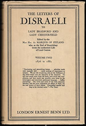 The Letters of Disraeli to Lady Bradford and Lady Chesterfield. Edited by The Marquis of Zetland....