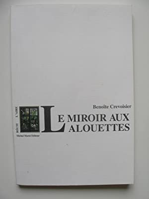 Benoite crevoisier abebooks for Un miroir aux alouettes