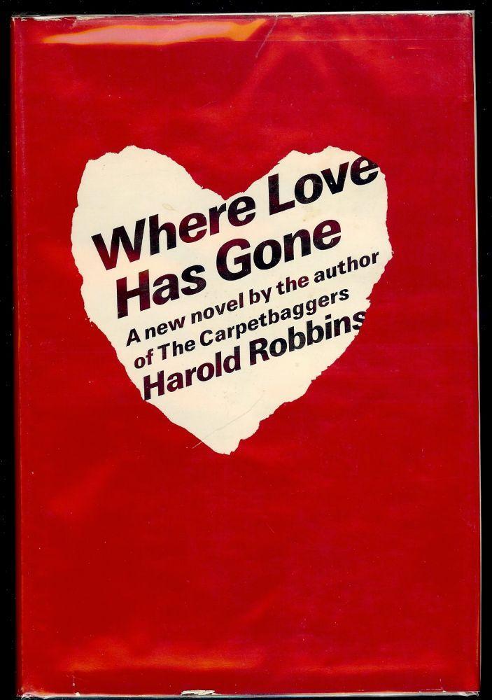 WHERE LOVE HAS GONE ROBBINS, Harold