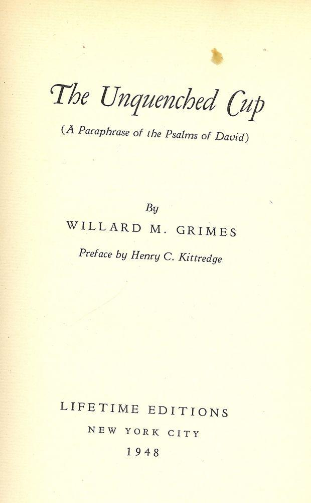 THE UNQUENCHED CUP GRIMES, Willard M.
