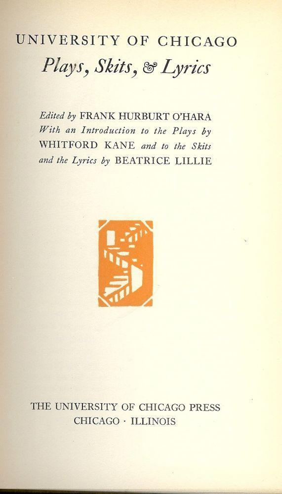 UNIVERSITY OF CHICAGO: PLAYS, SKITS, & LYRICS: O'HARA, Frank Hurburt