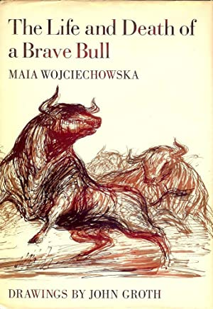 THE LIFE AND DEATH OF A BRAVE BULL: WOJCIECHOWSKA, Maia