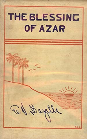 THE BLESSING OF AZAR: A TALE OF DREAMS AND TRUTH: GAZELLA PLARINOS, E.V.