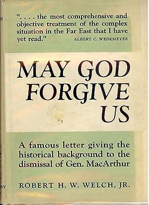 MAY GOD FORGIVE US: WELCH Jr., Robert H.W.