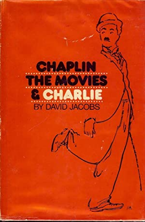 CHAPLIN, THE MOVIES, AND CHARLIE: JACOBS, David