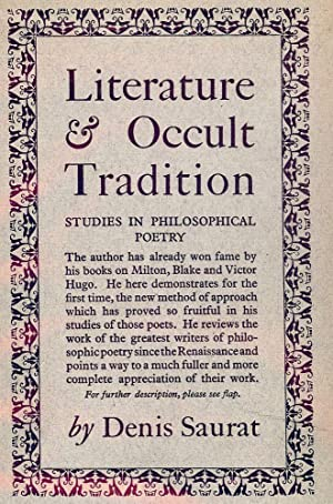 LITERATURE AND OCCULT TRADITION: STUDIES IN PHILOSOPHICAL POETRY: SAURAT, Denis