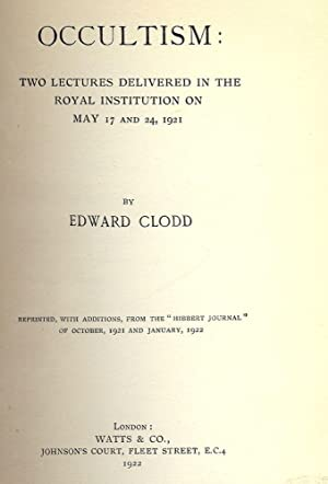 OCCULTISM: TWO LECTURES DELIVERED ROYAL INSTITUTION MAY 17, 24 1921: CLODD, Edward