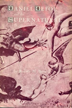 DANIEL DEFOE AND THE SUPERNATURAL: BAINE, Rodney M.