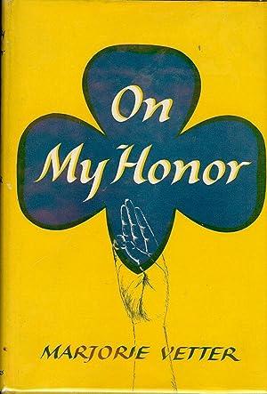 ON MY HONOR: VETTER, Marjorie