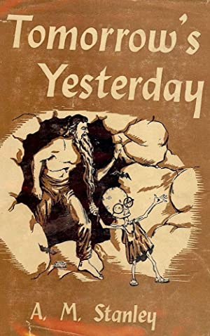 TOMORROW'S YESTERDAY: STANLEY, A.M.