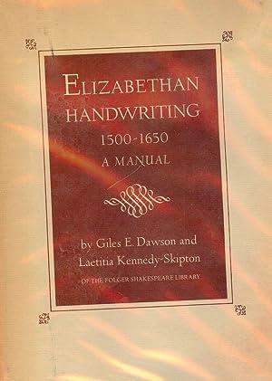 ELIZABETHAN HANDWRITING: 1500-1650 A MANUAL: DAWSON, Giles E.