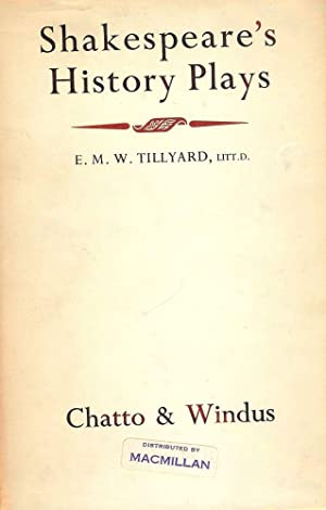 SHAKESPEARE'S HISTORY PLAYS: TILLYARD, E.M.W.