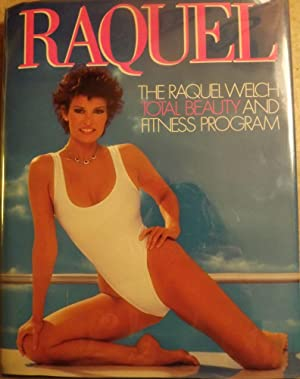 RAQUEL: THE RAQUEL WELCH TOTAL BEAUTY AND: WELCH, Raquel