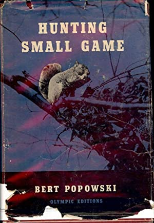 HUNTING SMALL GAME: POPOWSKI, Bert