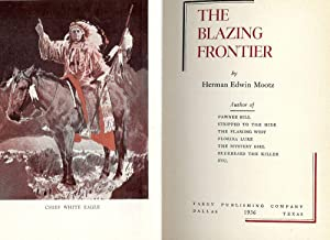 THE BLAZING FRONTIER: MOOTZ, Herman Edwin