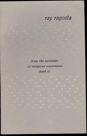 FROM THE VARIETIES OF RELIGIOUS EXPERIENCE BOOK II: RAGOSTA, Ray