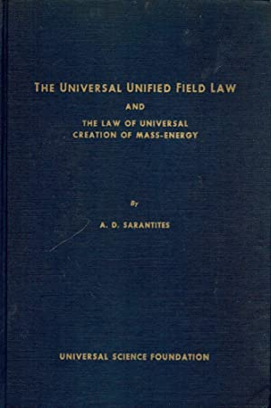 THE UNIVERSAL UNIFIED LAW AND THE LAW OF UNIVERSAL CREATION OF MASS-: SARANTITES, A.D.