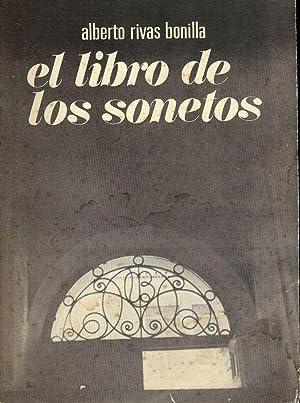EL LIBRO DE LOS SONETOS: BONILLA, Alberto Rivas