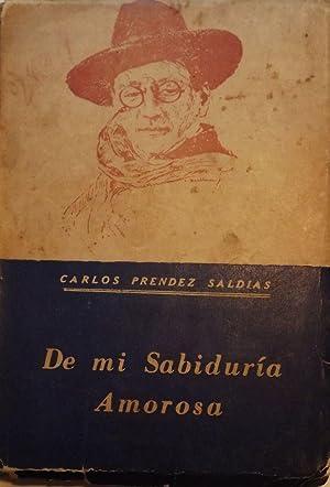 DE MI SABIDURIA AMOROSA: SALDIAS, Carlos Prendez