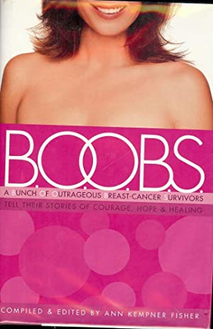B.O.O.B.S: A BUNCH OF OUTRAGEOUS BREAST-CANCER SURVIVORS: FISHER, Kempner