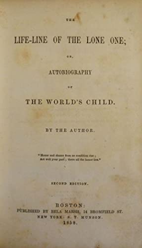 THE LIFE-LINE OF THE LONE ONE; OR, AUTOBIOGRAPHY OF THE WORLD'S CHILD: CHASE, Warren