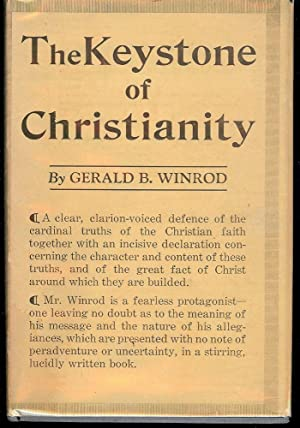 THE KEYSTONE OF CHRISTIANITY AND OTHER ADDRESSES: WINROD, Gerald B.