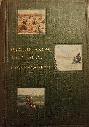 PRAIRIE, SNOW AND SEA: MOTT, Lawrence