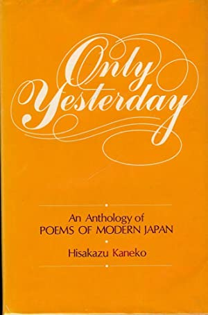 ONLY YESTERDAY: AN ANTHOLOGY OF MODERN JAPAN: KANEKO, Hisakazu