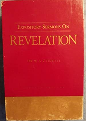 EXPOSITORY SERMONS ON REVELATION FIVE VOLUMES IN ONE: CRISWELL, W.A.