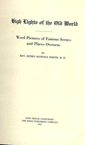 HIGHLIGHTS OF THE OLD WORLD: BOOTH, Rev. Henry Kendall